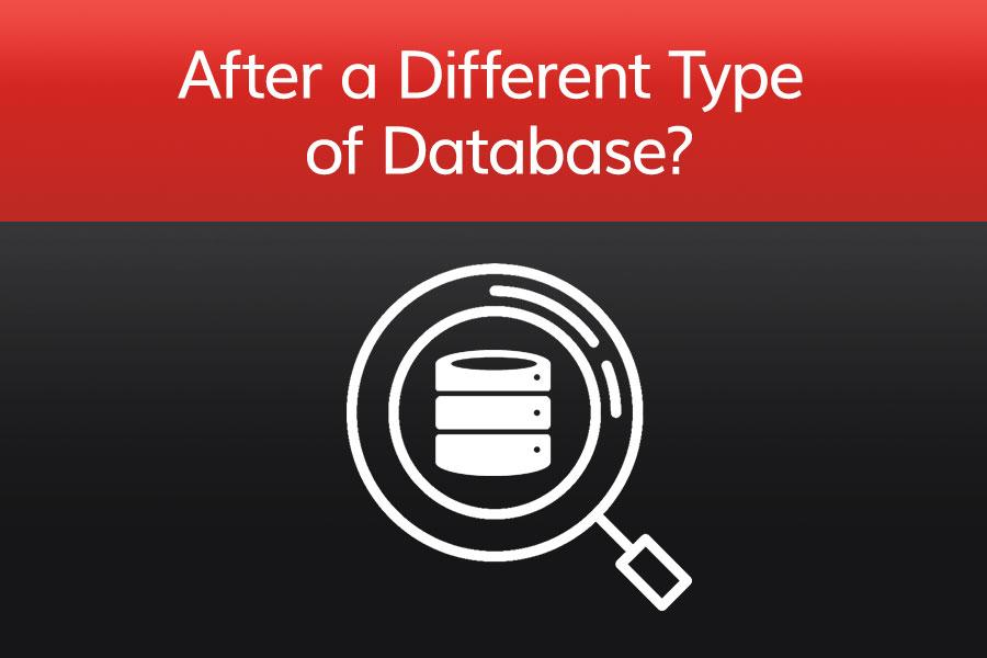 After a Different Type of Database?