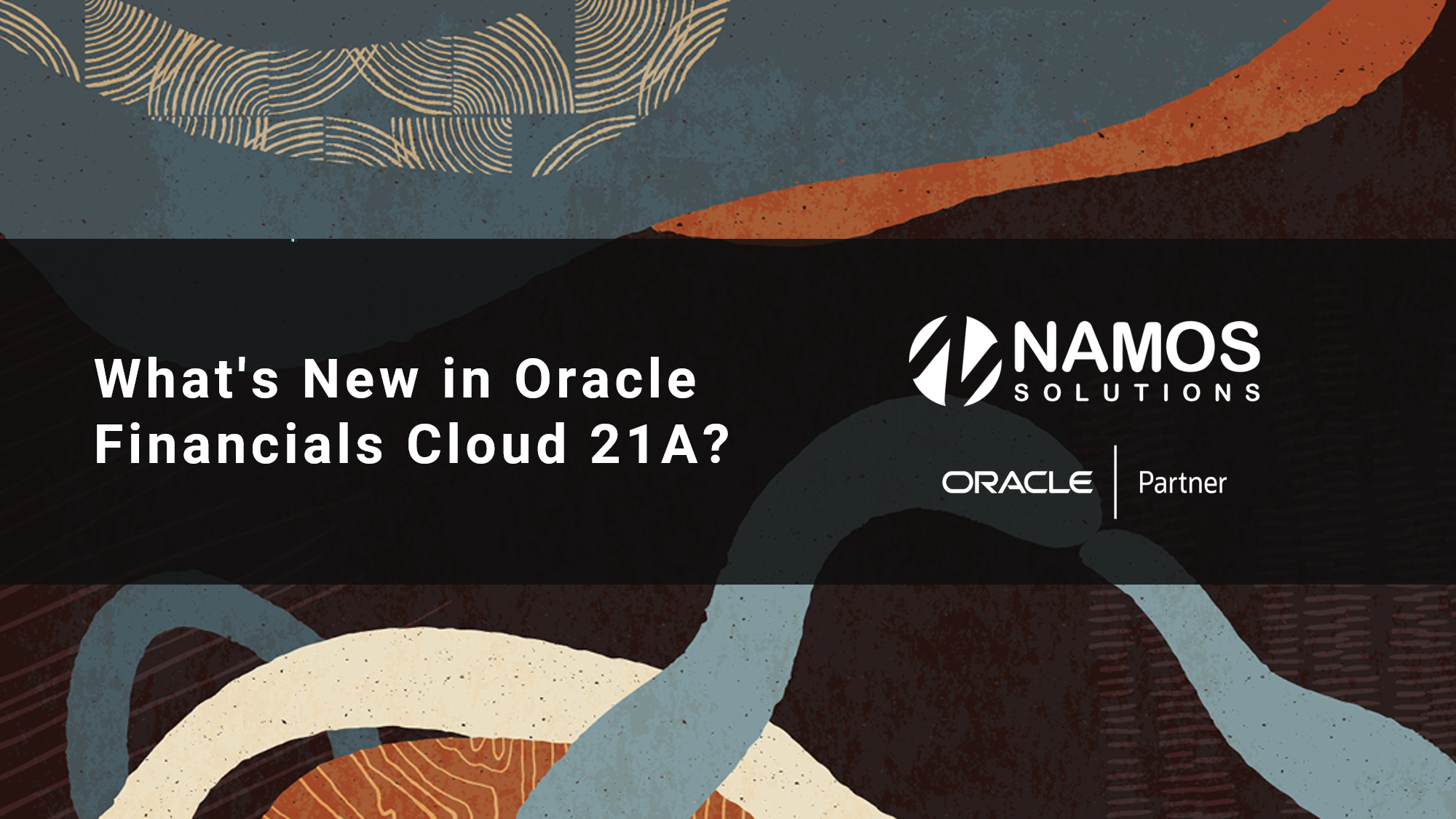 What's New in Oracle Financials Cloud 21A?