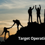 5 Top Tips for a TOM (Target Operating Model)