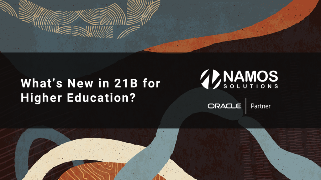 What's New in Oracle 21B for Higher Education?